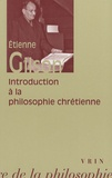 Etienne Gilson - Introduction à la philosophie chrétienne.