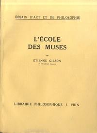 Etienne Gilson - L'Ecole des Muses.