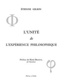 Etienne Gilson - L'unité de l'expérience philosophique.