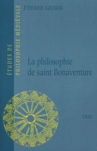 Etienne Gilson - La philosophie de Saint Bonaventure.