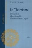 Etienne Gilson - Le thomisme - Introduction à la pensée de saint Thomas d'Aquin.
