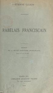Etienne Gilson - Rabelais franciscain.
