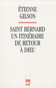 Etienne Gilson - Saint Bernard - Un itinéraire de retour à Dieu.