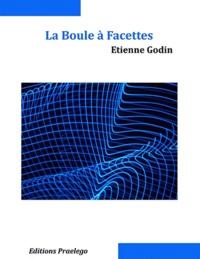 Etienne Godin - La boule à facettes.