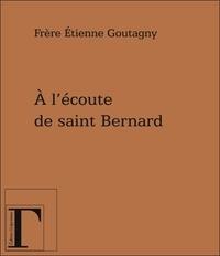 Etienne Goutag - A l'écoute de Saint Bernard.