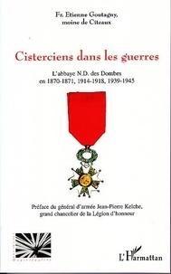 Etienne Goutagny - Cisterciens dans les guerres.