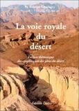 Etienne Goutagny - LA VOIE ROYALE DU DESERT. - Les plus beau apophtegmes des pères du désert.