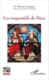 Etienne Goutagny - Les impératifs de Dieu.