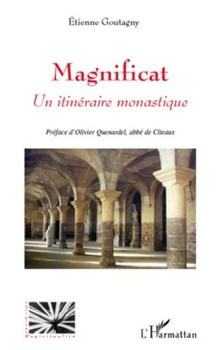 Etienne Goutagny - Magnificat - Un itinéraire monastique.
