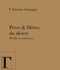 Etienne Goutagny - Pères & mères du désert - Profils et sentences.