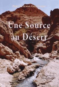 Etienne Goutagny - Une source au désert.