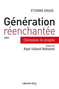 Etienne Grass - Génération réenchantée - Chroniques du progrès.