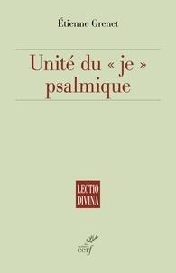 """Etienne Grenet - Unité du """"je"""" psalmique."""