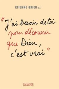 Etienne Grieu - J'ai besoin de toi pour découvrir que Dieu, c'est vrai - Le souffle de Diaconia.