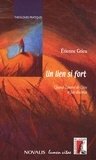Etienne Grieu - Un lien si fort - Quand l'amour de Dieu se fait diaconie.