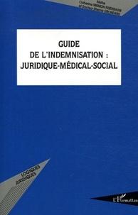 Etienne Grondard - Guide de l'indemnisation : Juridique-médical-social.