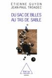 Etienne Guyon et Jean-Paul Troadec - Du sac de billes au tas de sable.