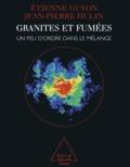 Etienne Guyon et Jean-Pierre Hulin - Granites et Fumées - Un peu d'ordre dans le mélange.