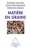 Etienne Guyon et Jean-Yves Delenne - Matière en grains.