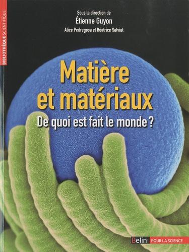 Matière et matériaux. De quoi est fait le monde ?