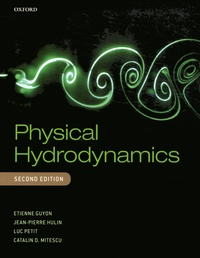 Etienne Guyon et Jean-Pierre Hulin - Physical Hydrodynamics.