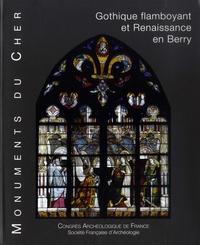 Etienne Hamon - Monuments du Cher - Gothique flamboyant et Renaissance en Berry.