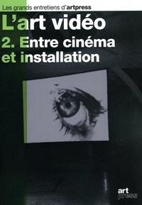 Etienne Hatt - L'art vidéo - Tome 2, Entre cinéma et installation.