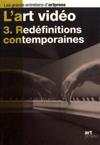 Etienne Hatt - L'art vidéo - Tome 3, Redéfinitions contemporaines.
