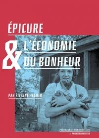 Etienne Helmer - Epicure et l'économie du bonheur.