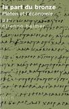 Etienne Helmer - La part du bronze - Platon et l'économie.
