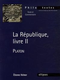 Etienne Helmer - La République, livre II - Platon.