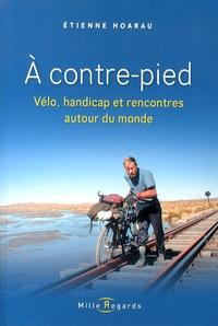 Etienne Hoarau - A contre-pied - Vélo, handicap et rencontres autour du monde.