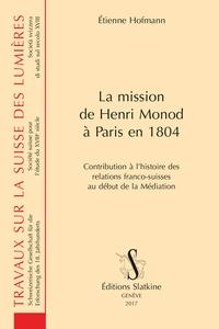 La mission de Henri Monod à Paris en 1804 - Contribution à lhistoire des relations franco-suisses au début de la Médiation.pdf