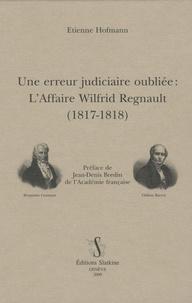 Une erreur judiciaire oubliée : LAffaire Wilfrid Regnault (1817-1818).pdf