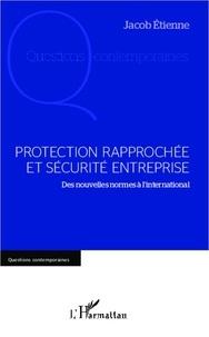 Etienne Jacob - Protection rapprochée et sécurité entreprise - Des nouvelles normes à l'international.