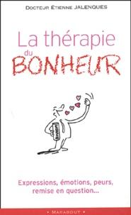 Etienne Jalenques - La thérapie du bonheur.