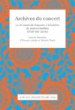 Etienne Jardin et Patrick Taïeb - Archives du concert - La vie musicale française à la lumière de sources inédites (XVIIIe-XIXe siècle).