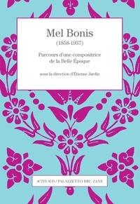 Etienne Jardin - Mel Bonis (1858-1937) - Parcours d'une compositrice de la Belle Epoque.