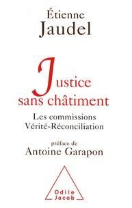 Justice sans châtiment - Les commissions Vérité-Réconciliation.pdf