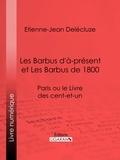 Etienne-Jean Delécluze et  Ligaran - Les Barbus d'à-présent et Les Barbus de 1800 - Paris ou le Livre des cent-et-un.