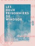 Etienne-Jean Delécluze - Les Deux Prisonniers de Windsor - Charles d'Orléans et Jacques Ier d'Écosse.