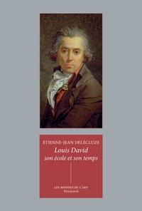 Etienne-Jean Delécluze - Louis David, son école et son temps.