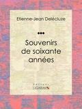 Etienne-Jean Delécluze et  Ligaran - Souvenirs de soixante années - Essai d'art.