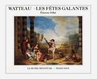 Etienne Jollet - Watteau - Les fêtes galantes.