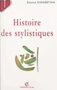 Etienne Karabetian et Gabriel Bergounioux - Histoire des stylistiques.