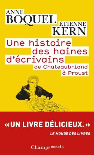Une histoire des haines d'écrivains. De Chateaubriand à Proust
