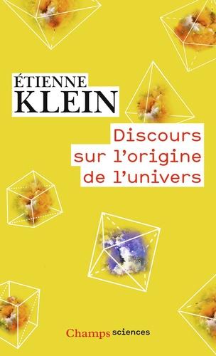 Etienne Klein - Discours sur l'origine de l'univers.