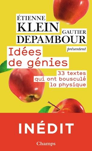 Etienne Klein et Gautier Depambour - Idées de génies - 33 textes qui ont bousculé la physique.