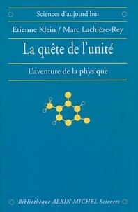 Etienne Klein et Marc Lachièze-Rey - La Quête de l'unité.