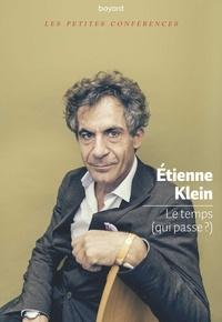 Etienne Klein - Le temps (qui passe ?).